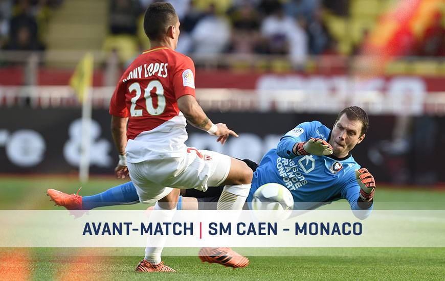 [36e journée de L1] SM Caen 1-2 AS Monaco Smc-asm-avant-match